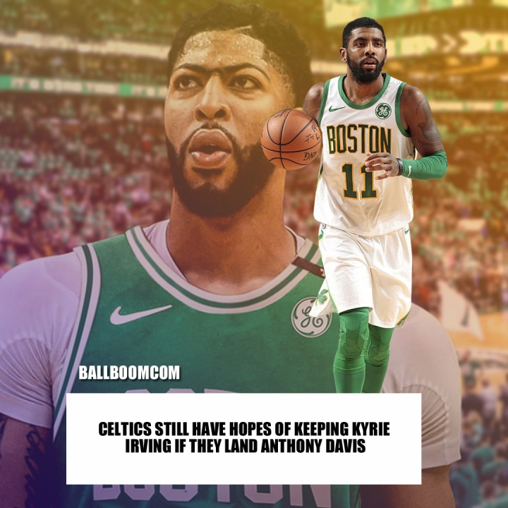 NBA Rumors: Celtics Still Have Hopes Of Keeping Kyrie Irving If They Land AnthonyDavis